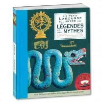Le petit Larousse illustré des  légendes et des mythes