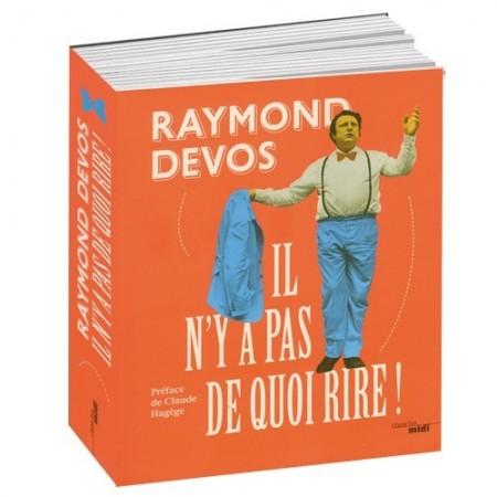 Il n'y a pas de quoi rire! Raymond Devos