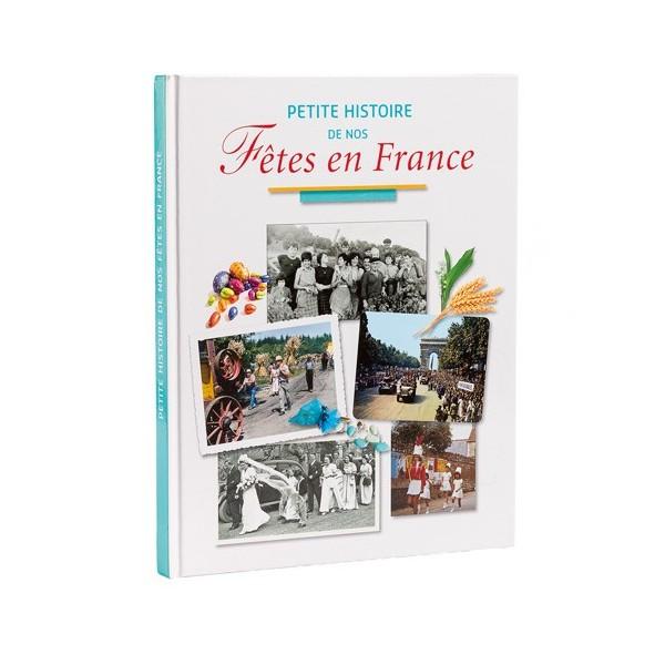 Livre Petite Histoire De Nos Fetes En France