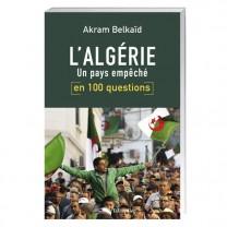L'Algérie, un pays empêché en 100 questions