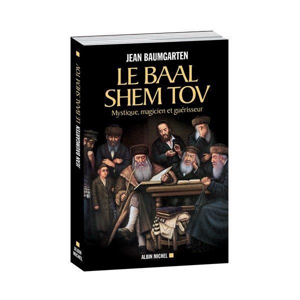 Le Baal Shem Tov Qui était Baal Shem