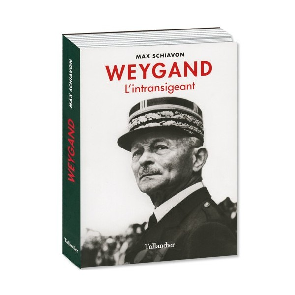 Weygand, l'intransigeant