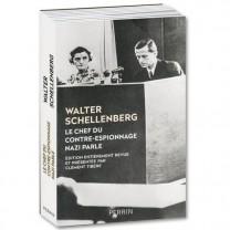 Walter Schellenberg, le Chef du contre-espionnage nazi parle