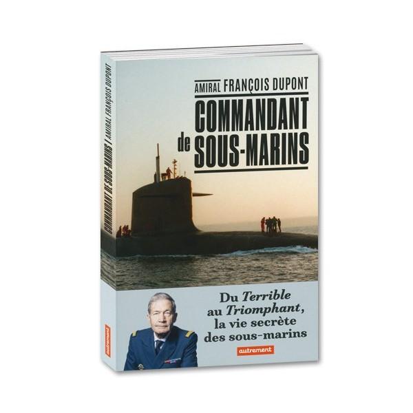 Amiral François Dupont, commandant de sous-marins