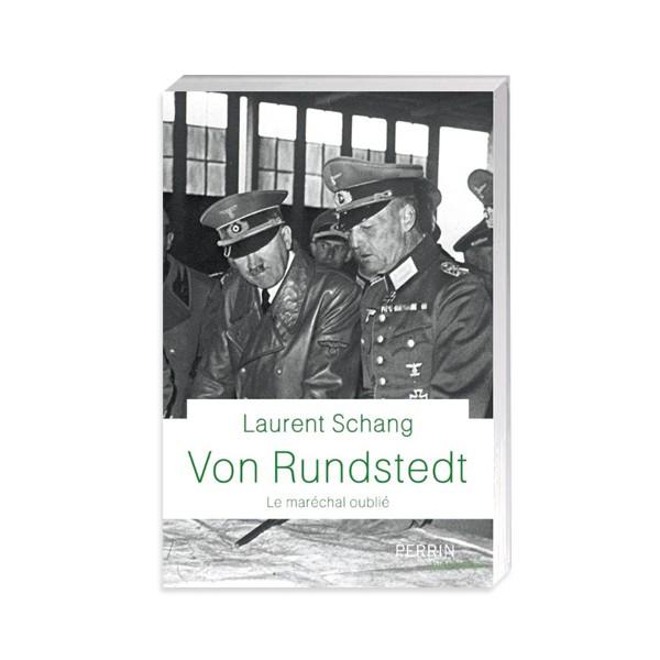 Von Rundstedt, le maréchal oublié