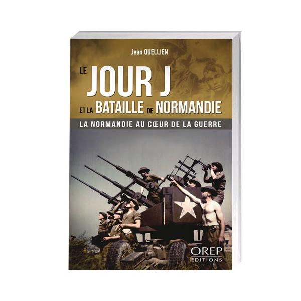 Le Jour J et la bataille de Normandie