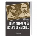 Ernst Dunker et la Gestapo de Marseille