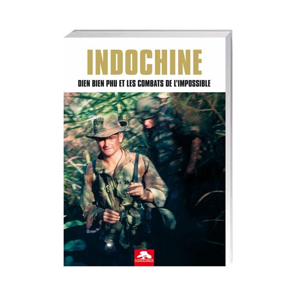 Indochine – Diên Biên Phu et les combats de l'impossible