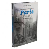 Paris disparu - Les Faubourgs  Photographie 1917-1973