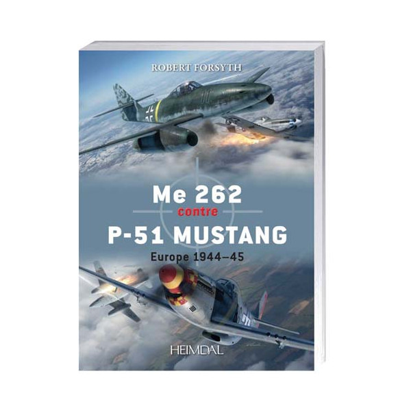 Me 262 contre P-51 MUSTANG Europe 1944-45