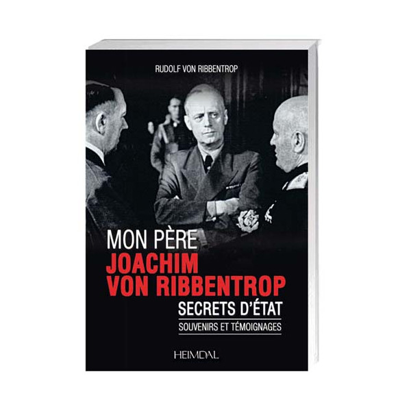Mon père, Joachim von Ribbentrop