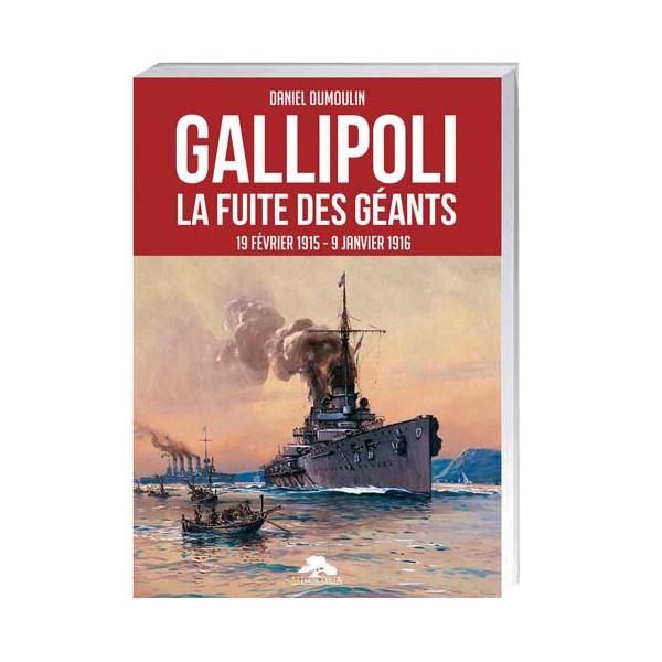 Gallipoli, la fuite des géants