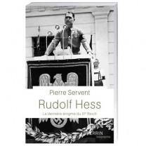 Rudolf Hess, la dernière énigme du IIIe Reich