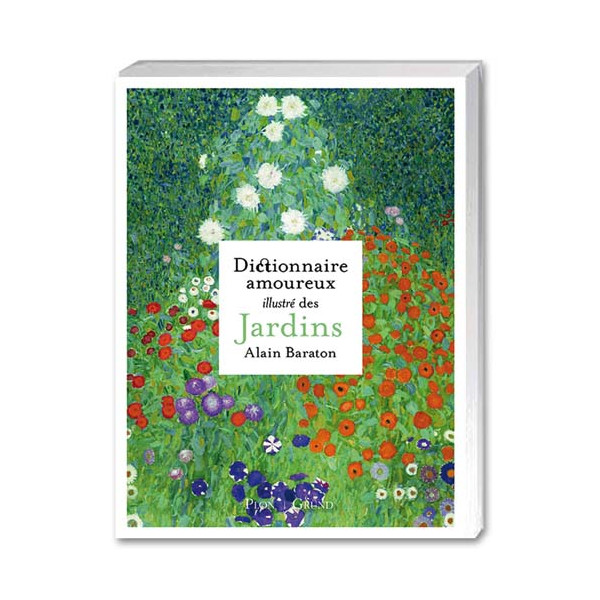 Dictionnaire amoureux illustré des jardins