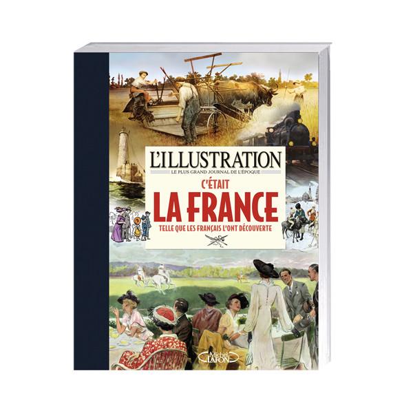 L'Illustration – C'était la France