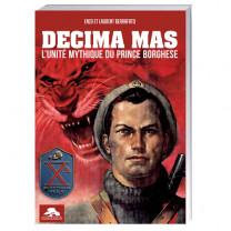 Decima Mas, l'unité mythique  du prince Borghese