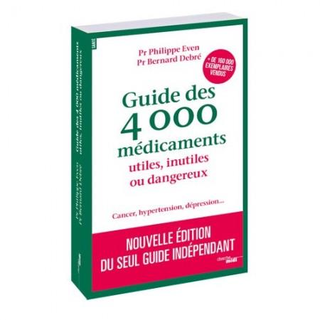 Guide des 4.000 médicaments utiles, inutiles ou dangereux