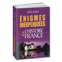 Énigmes inexpliquées de l'Histoire de France